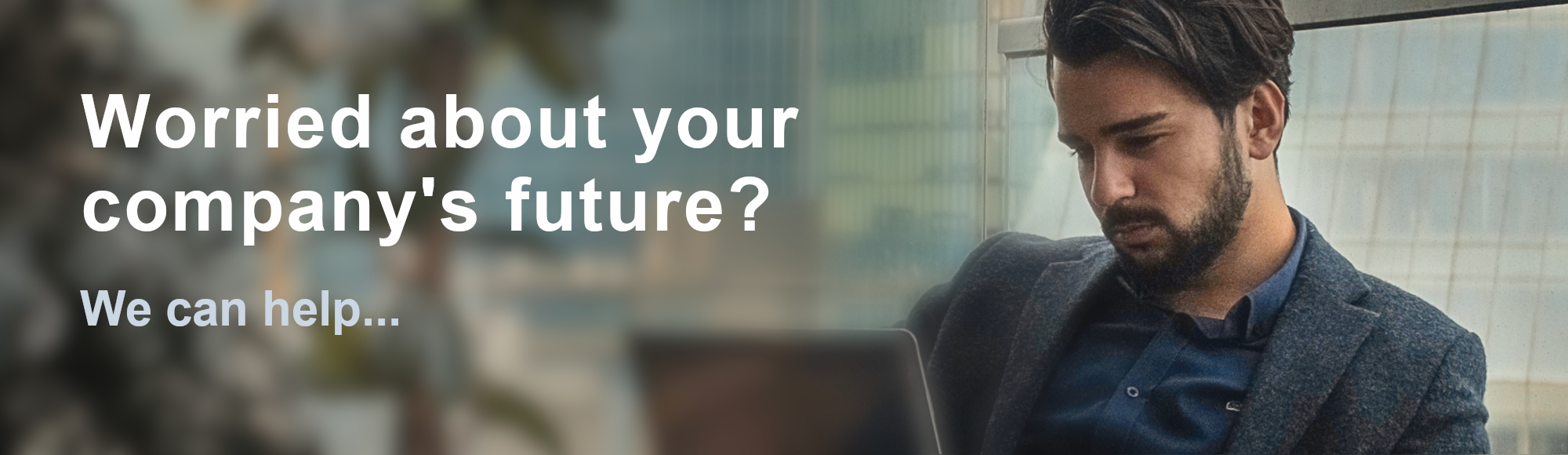 worried about your company's future